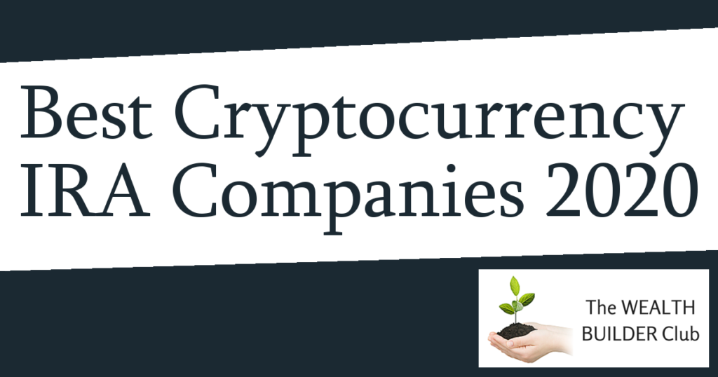 Best Cryptocurrency IRA Companies 2020