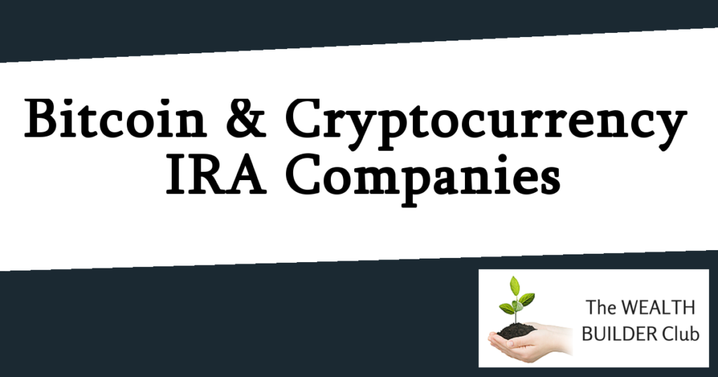 Bitcoin and Cryptocurrency IRA Companies