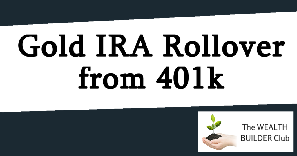 Gold IRA Rollover From Your 401k