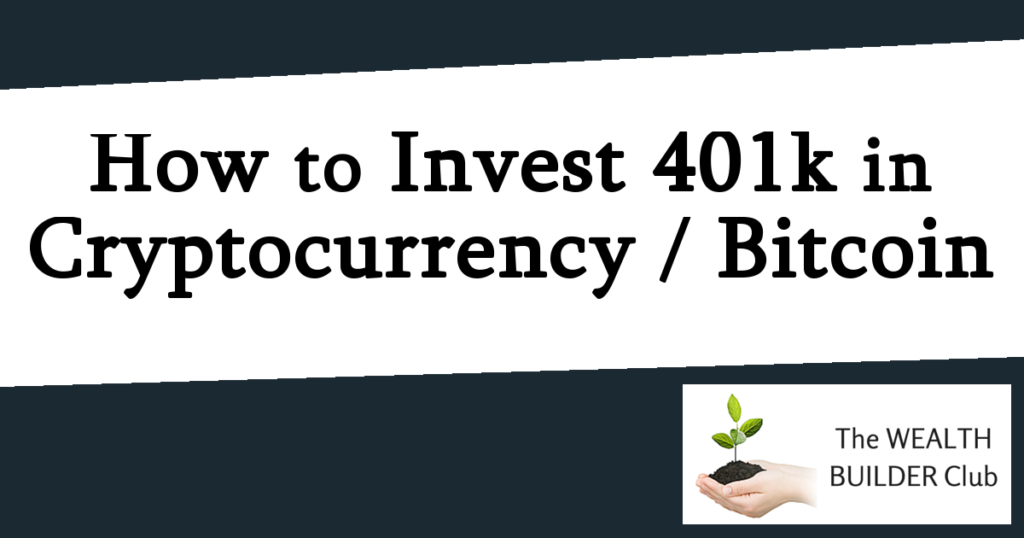 How to Invest 401k in Cryptocurrency or Bitcoin