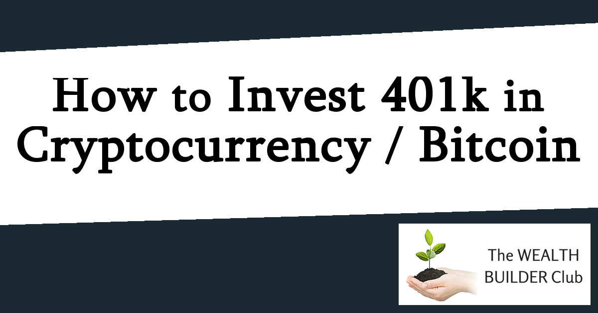 How to invest in bitcoin using 401k