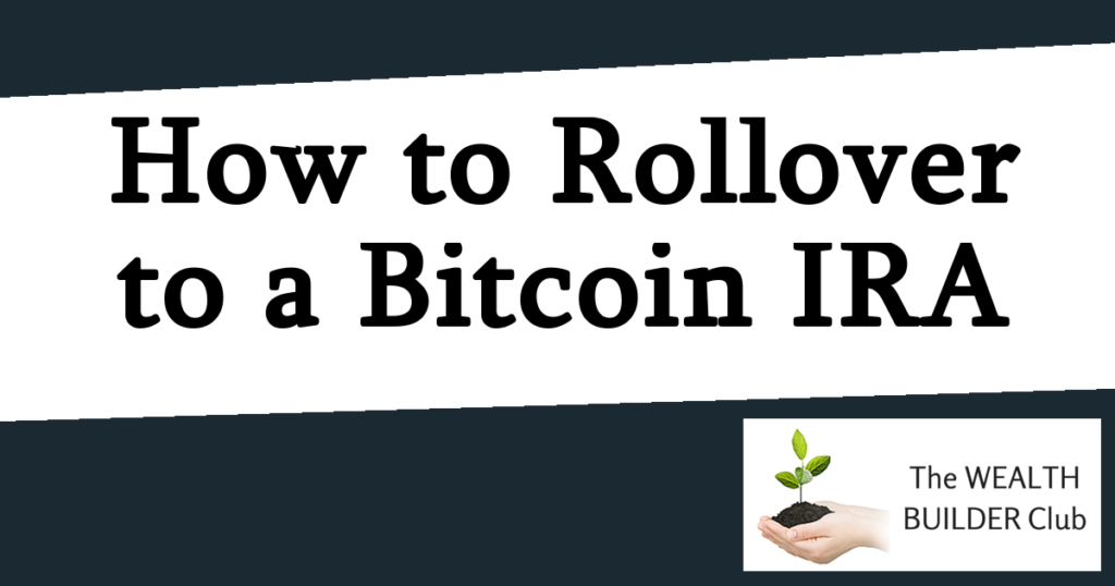 How to Rollover to a bitcoin IRA