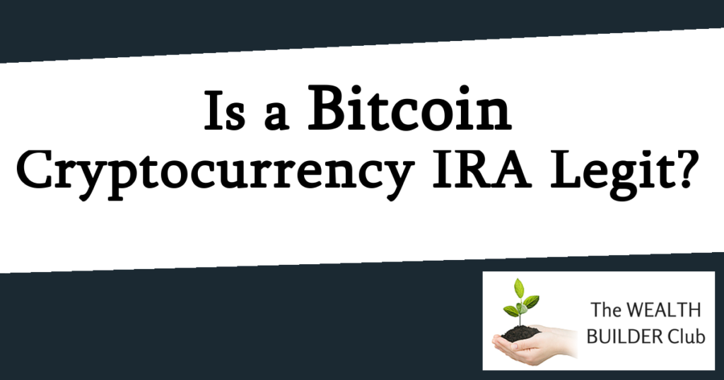 Is a bitcoin cryptocurrency IRA legit