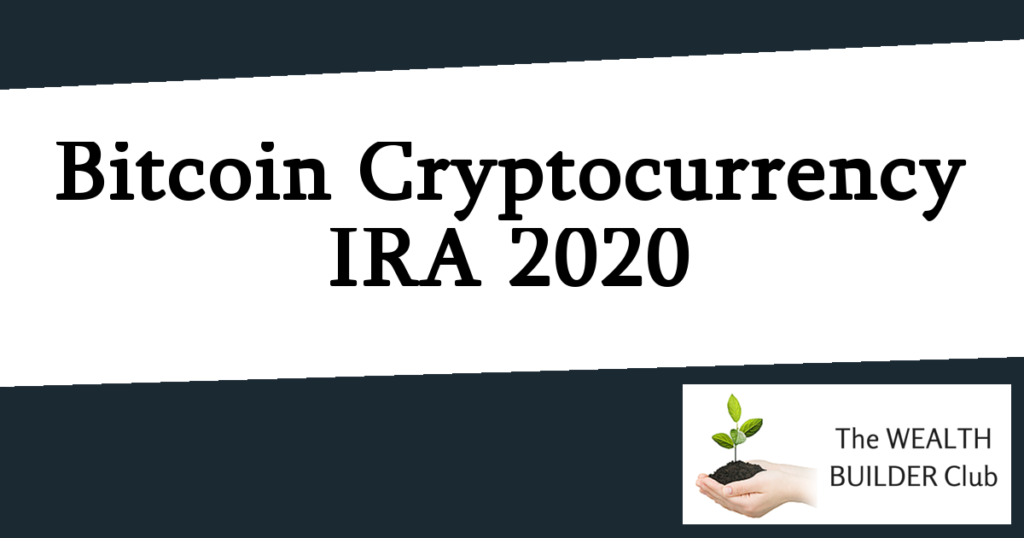 Bitcoin Cryptocurrency IRA 2020