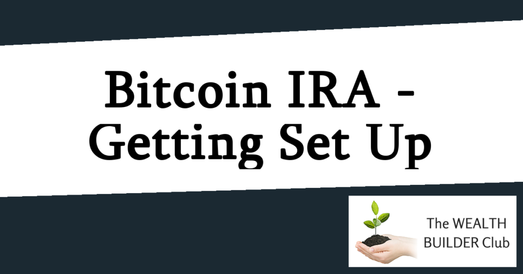 Bitcoin IRA - Getting Set Up