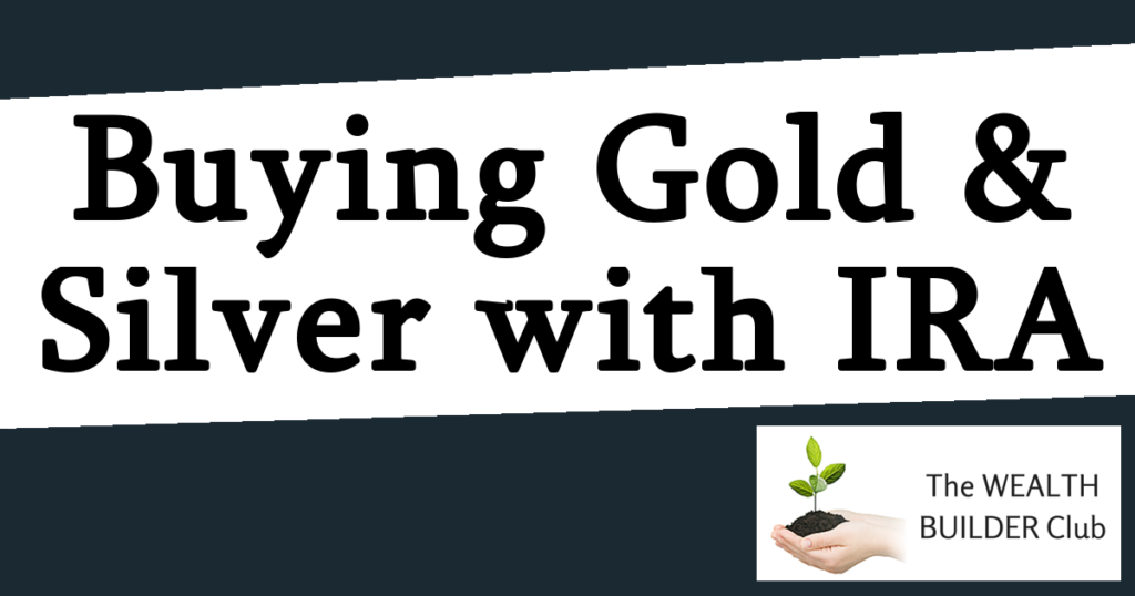 buying gold and silver with IRA