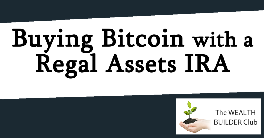Buying Bitcoin with a Regal Assets IRA