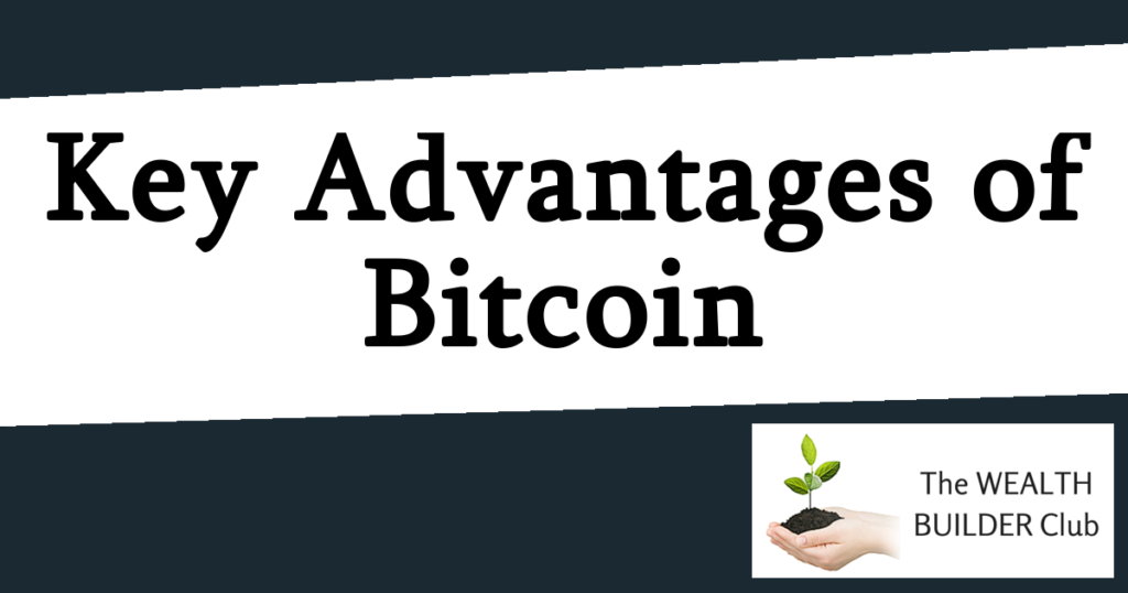 key advantages of bitcoin - summary