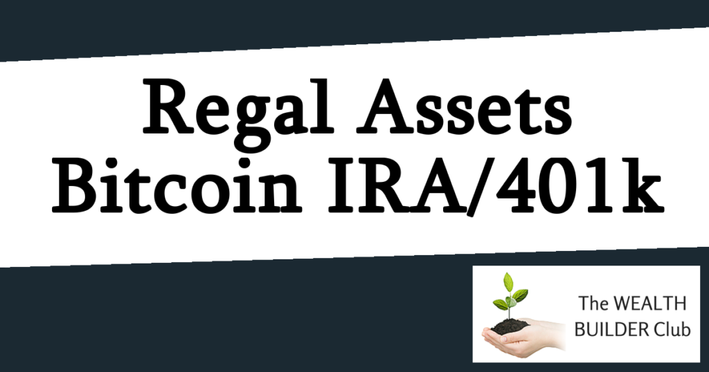 Regal Assets Bitcoin IRA 401k